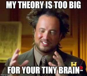 my-theory-is-too-big-for-your-tiny-brain